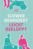 Schwer behindert / leicht bekloppt (eBook, ePUB)