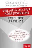 Viel mehr als nur Körpersprache - Executive Presence (eBook, PDF)