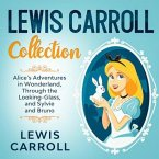 Lewis Carroll Collection - Alice's Adventures in Wonderland, Through the Looking-Glass, and Sylvie and Bruno (eBook, ePUB)