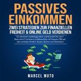 Passives Einkommen - Zwei Strategien zur Finanziellen Freiheit & Online Geld verdienen (MP3-Download)