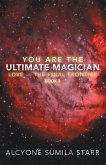 You Are the Ultimate Magician