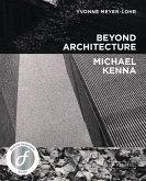 Beyond Architecture: Michael Kenna (Mängelexemplar)