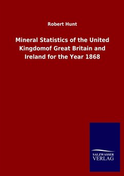 Mineral Statistics of the United Kingdomof Great Britain and Ireland for the Year 1868