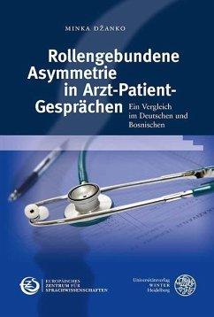 Rollengebundene Asymmetrie in Arzt-Patient-Gesprächen (eBook, PDF) - Dzanko, Minka