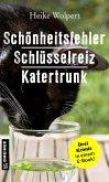 Schönheitsfehler - Schlüsselreiz - Katertrunk (eBook, ePUB)
