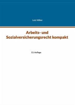 Arbeits- und Sozialversicherungsrecht kompakt (eBook, ePUB)