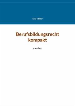 Berufsbildungsrecht kompakt (eBook, ePUB)
