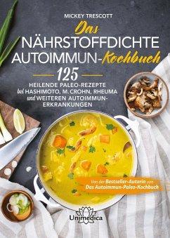 Das nährstoffdichte Autoimmun-Kochbuch - Trescott, Mickey