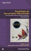 Psychologie als interpretative Wissenschaft