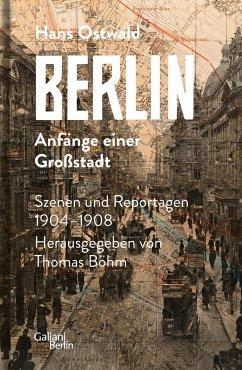 Berlin - Anfänge einer Großstadt - Ostwald, Hans