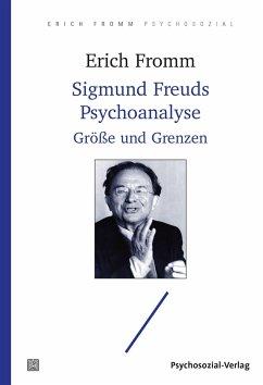 Sigmund Freuds Psychoanalyse - Fromm, Erich
