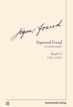 Gesamtausgabe (SFG), Band 17 - Freud, Sigmund;Freud, Sigmund Freud, Sigmund;Freud, Sigmund