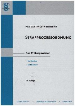 Strafprozessordnung - Hemmer, Karl-Edmund; Wüst, Achim; Berberich, Bernd