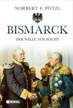 Bismarck - Pötzl, Norbert F.