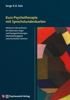 Kurz-Psychotherapie mit Sprechstundenkarten - Sulz, Serge K.D.