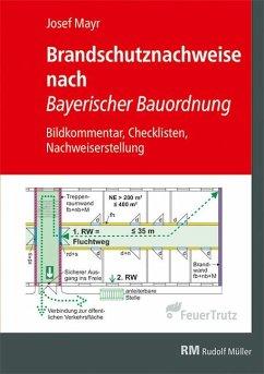 Brandschutzkonzepte nach Bayerischer Bauordnung - Mayr, Josef