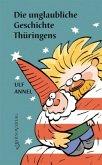 Die unglaubliche Geschichte Thüringens