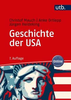 Geschichte der USA - Mauch, Christof;Ortlepp, Anke;Heideking, Jürgen