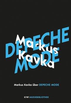 Markus Kavka über Depeche Mode / KiWi Musikbibliothek Bd.9 - Kavka, Markus