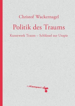 Politik des Traums - Wackernagel, Christof