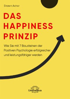 Das Happiness-Prinzip - Achor, Shawn