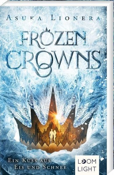 Ein Kuss aus Eis und Schnee / Frozen Crowns Bd.1