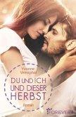 Du und ich und dieser Herbst / Du und ich - Romane Bd.2
