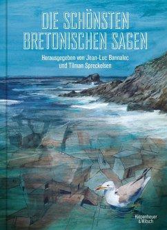 Die schönsten bretonischen Sagen - Bannalec, Jean-Luc;Spreckelsen, Tilman