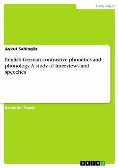 English-German contrastive phonetics and phonology. A study of interviews and speeches (eBook, PDF) - Sahingöz, Aykut