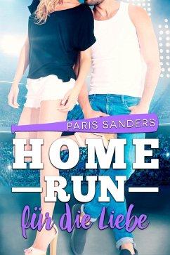 Home Run für die Liebe (eBook, ePUB) - Sanders, Paris