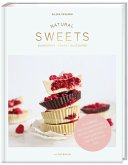NATURAL SWEETS - das Backbuch