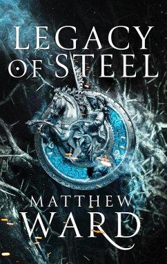 Legacy of Steel (eBook, ePUB) - Ward, Matthew