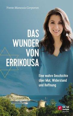 Das Wunder von Errikousa (eBook, ePUB) - Corporon, Yvette Manessis