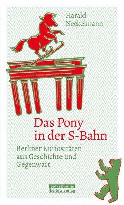 Das Pony in der S-Bahn - Neckelmann, Harald