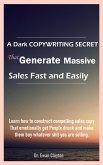 A Dark COPYWRITING SECRET That Generate Massive Sales Fast and Easily (eBook, ePUB)