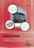 Arbeitsbuch Bautechnische Mathematik und Bautechnisches Zeichnen