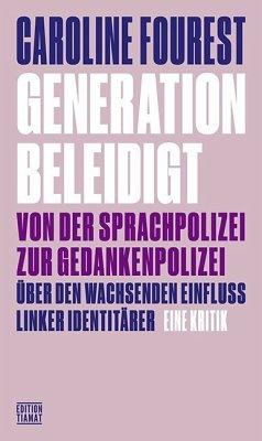 Generation Beleidigt - Fourest, Caroline