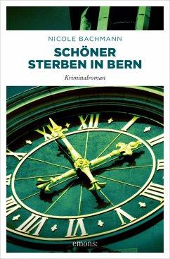 Schöner sterben in Bern (eBook, ePUB) - Bachmann, Nicole