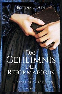Das Geheimnis der Reformatorin (eBook, ePUB) - Lausen, Bettina