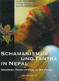 Schamanismus und Tantra in Nepal - Müller-Ebeling, Claudia;Rätsch, Christian;Bahadur Shahi, Surendra Bahadur