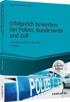 Erfolgreich bewerben bei Polizei, Bundeswehr und Zoll - inkl. Arbeitshilfen online - Müller-Thurau, Claus Peter