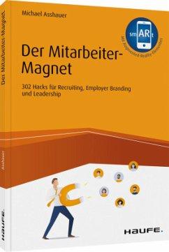 Der Mitarbeiter-Magnet - Asshauer, Michael
