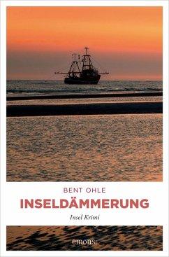 Inseldämmerung (eBook, ePUB) - Ohle, Bent