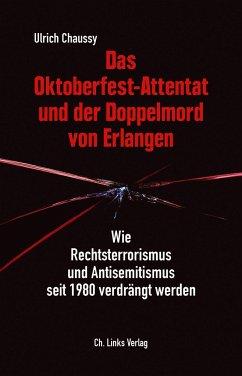 Das Oktoberfest-Attentat und der Doppelmord von Erlangen - Chaussy, Ulrich