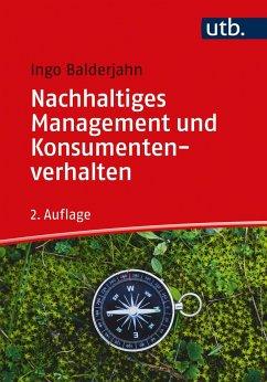 Nachhaltiges Management und Konsumentenverhalten - Balderjahn, Ingo