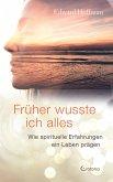 Früher wusste ich alles: Wie spirituelle Erfahrungen ein Leben prägen (eBook, ePUB)
