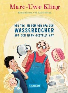 Der Tag, an dem der Opa den Wasserkocher auf den Herd gestellt hat (eBook, ePUB) - Kling, Marc-Uwe