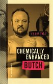 Chemically Enhanced Butch: A Memoir (eBook, ePUB)