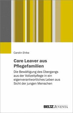 Care Leaver aus Pflegefamilien (eBook, PDF) - Ehlke, Carolin