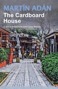 The Cardboard House by Martín Adán - Adán, Martín
